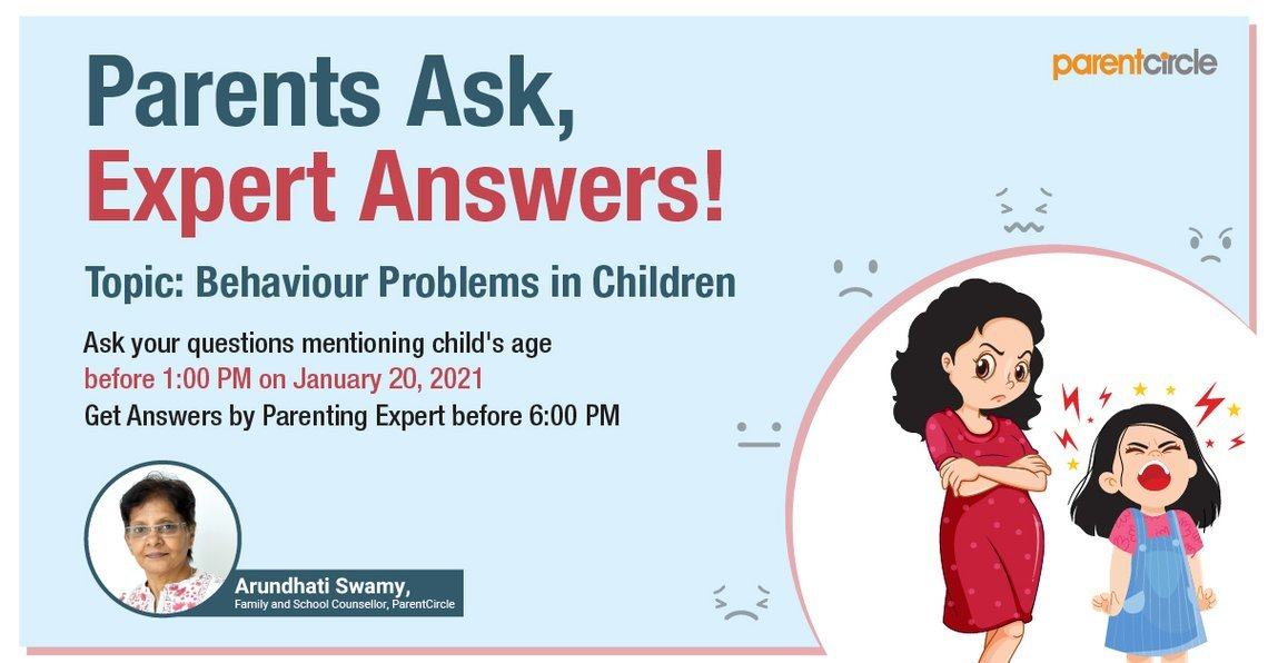 PARENTS ASK, EXPERT ANSWERS   BEHAVIORAL PROBLEMS IN CHILDREN [January 20, 2021]